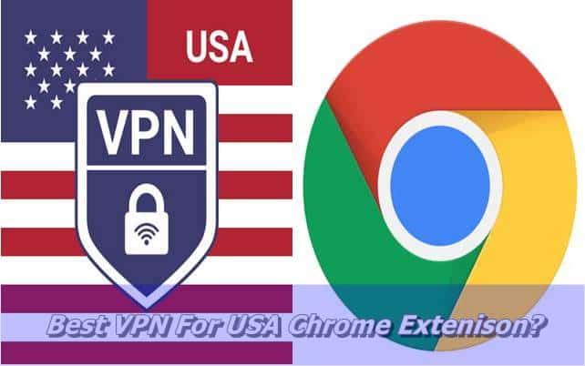 Best VPN For USA Chrome Extenison
