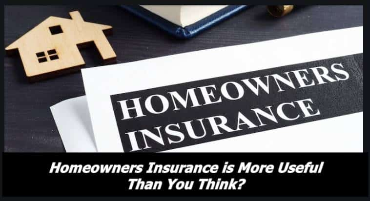 Homeowners Insurance is More Useful Than You Think