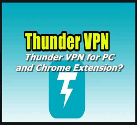 Thunder VPN for PC and Chrome Extension