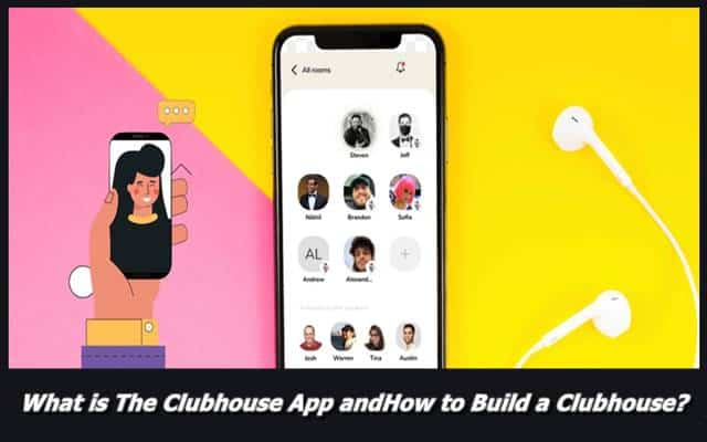 What is The Clubhouse App and How to Build a Clubhouse
