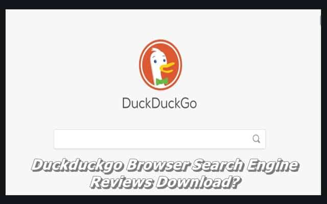 Duckduckgo Browser Search Engine Reviews Download