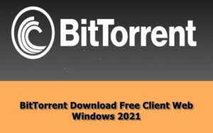 BitTorrent Download Free Client Web and Windows 2021 2