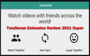 TwoSeven Extension Review 2021 Super